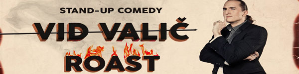 Vid Valič Roast - Stand-up comedy